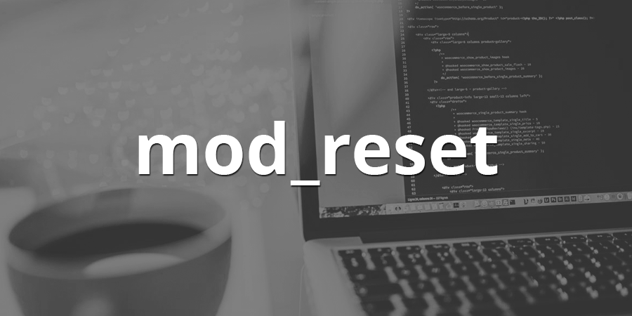 Announcing mod_reset for Apache 2.x