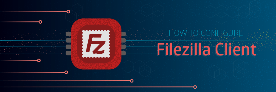 How to Configure FileZilla Client