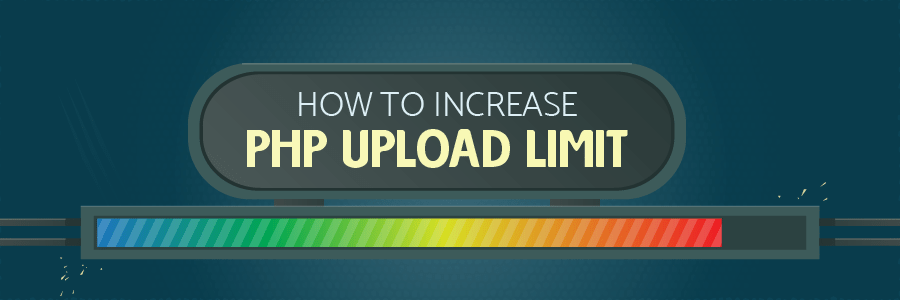 How to Increase PHP Upload Limit
