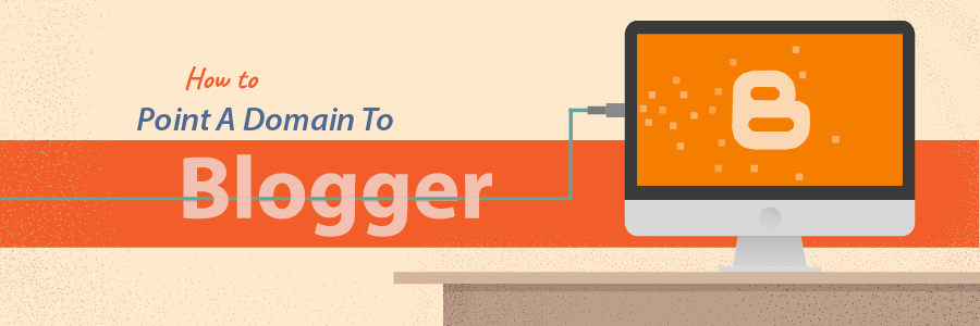How to Point a Domain to Blogger