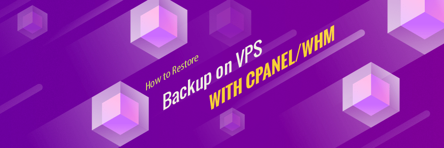 How to Restore Backup on VPS with cPanel/WHM