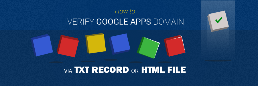 How to Verify Your Google Apps Domain: A Step-By-Step Guide