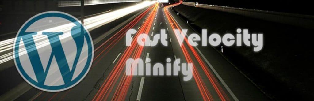 Fast Velocity Minify, a WordPress Minify Plugin