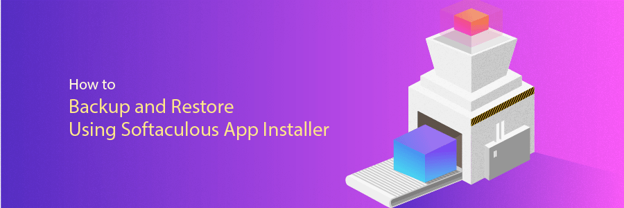 How to Backup and Restore Using Softaculous App Installer