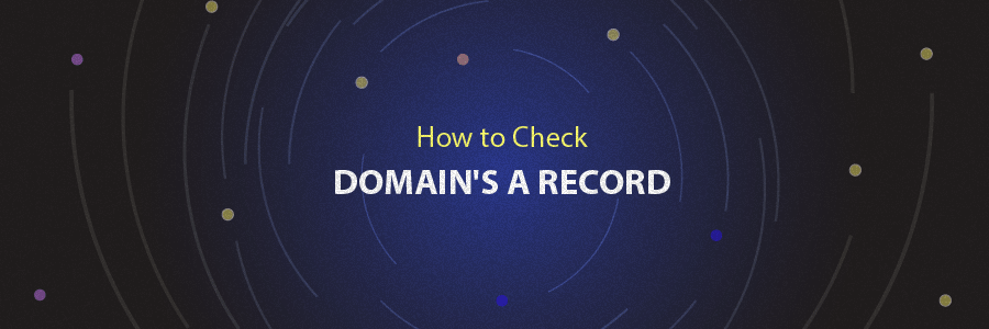 How to Check Domain's A Record