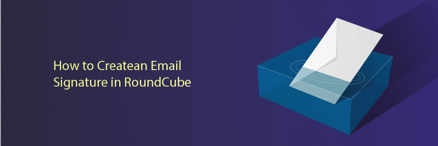 How to Create an Email Signature in RoundCube