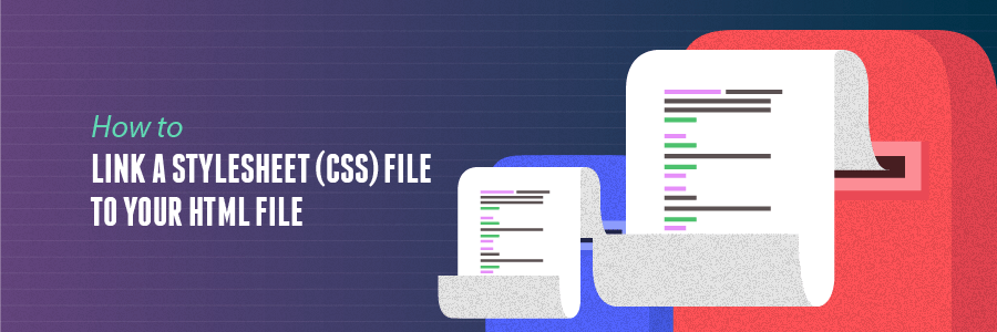 How to Link a Style Sheet (CSS) File to Your HTML File