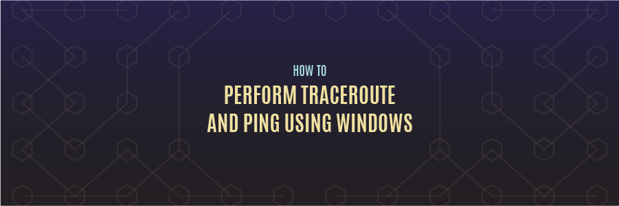 How to Perform Traceroute and Ping Using Windows