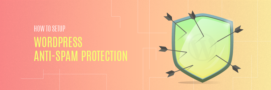 How to Setup WordPress Anti-Spam Protection
