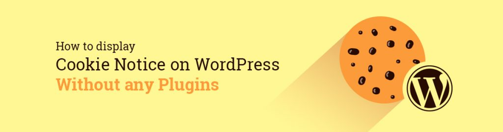 How to Display WordPress Cookie Notice Without any Plugins