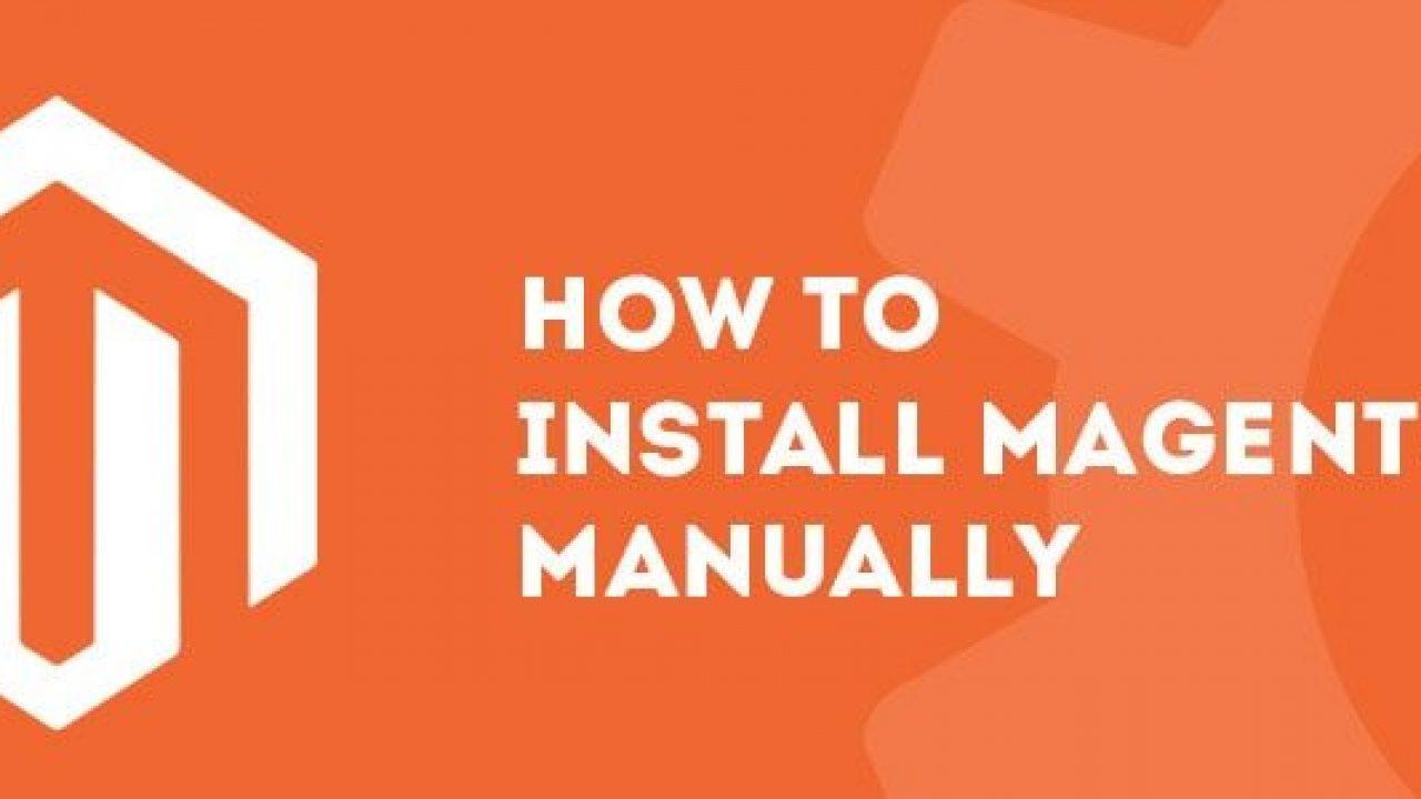 How to Install Magento 20.x.x Manually