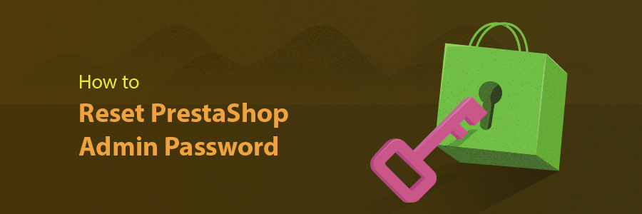 How to Reset PrestaShop Admin Password
