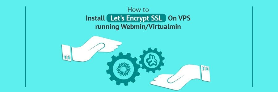 How to Install Let's Encrypt SSL on VPS Running Webmin/Virtualmin