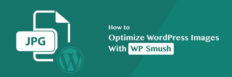 How to Optimize WordPress Images with WP Smush