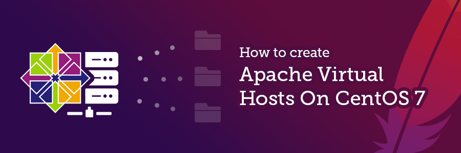 How to Create Apache Virtual Hosts on CentOS 7