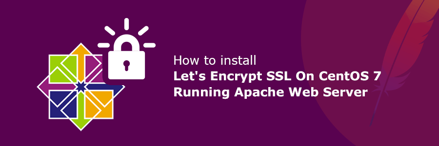 How to Install Let\'s Encrypt SSL on CentOS 7 Running Apache Web Server