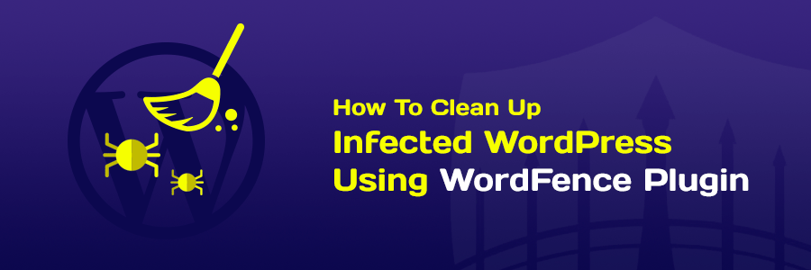 How to Remove Malware from a WordPress Site in 2019