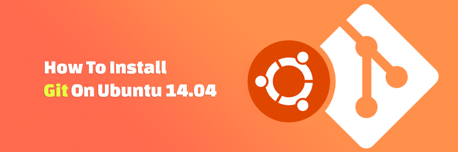 How to Install Git on Ubuntu 14 04