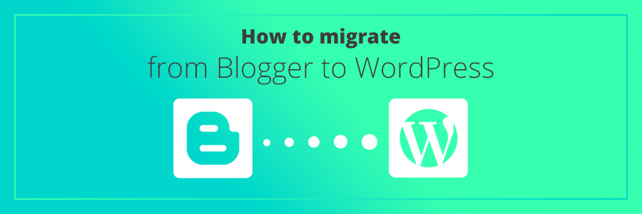 Blogger to WordPress: A Beginner's Guide to Migrating Your Site Without Losing SEO