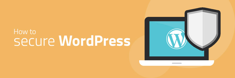 How to Secure WordPress: 18 Ways to Protect Your Website