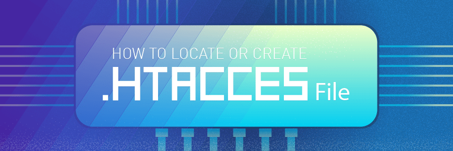 How to Locate and Create .htaccess File – A Step-by-Step Guide