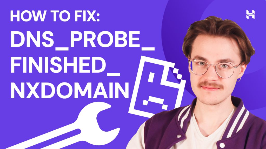 How to Fix DNS_PROBE_FINISHED_NXDOMAIN Error