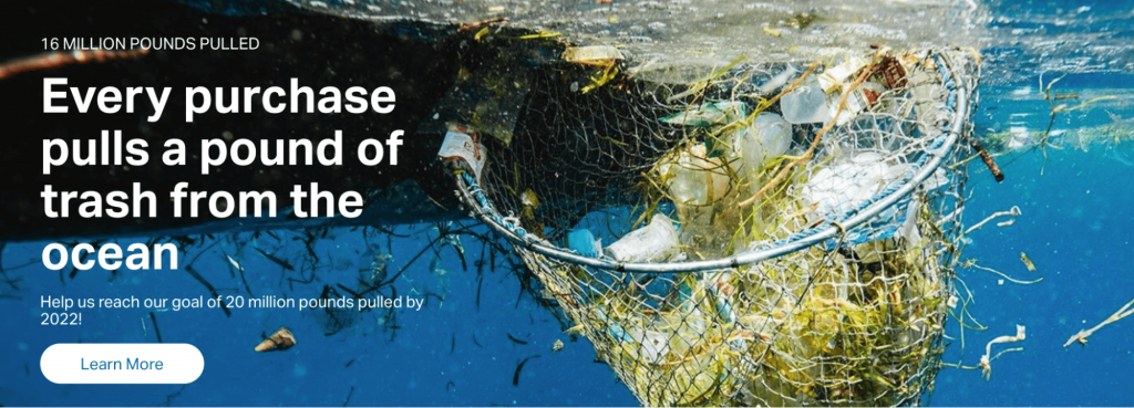 An example of ecological initiative - every purchase pulls a pound of trash from the ocean.
