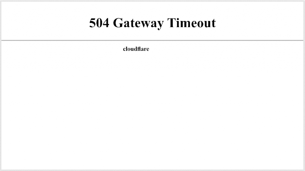 504 gateway timeout error mentioning CloudFlare.