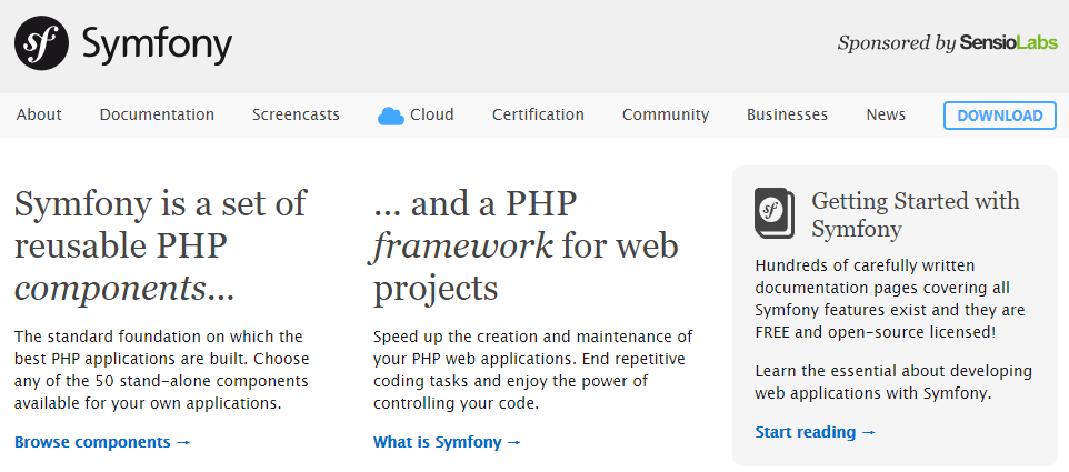 Symfony - a set of reusable PHP components and a PHP framework for web projects.