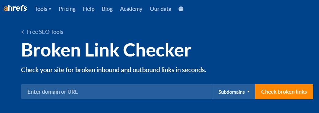 Ahrefs broken link checker.